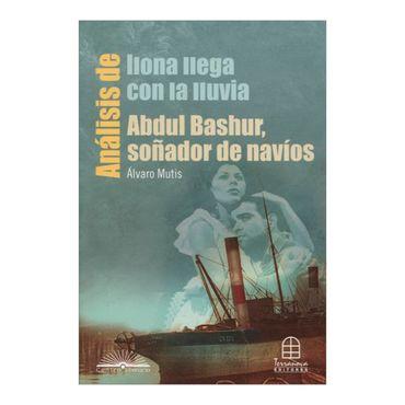 analisis-de-ilona-llega-con-la-lluvia-y-abdul-bashur-sonador-de-navios-de-alvaro-mutis-2-9789583014277