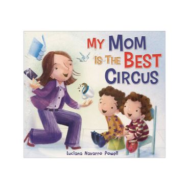 my-mom-is-the-best-circus-9-9780307931436