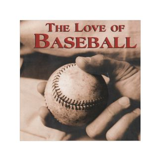 the-love-of-baseball-2-9781412711319