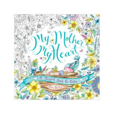 my-mother-my-heart-a-joyful-book-to-color-9-9780062479389