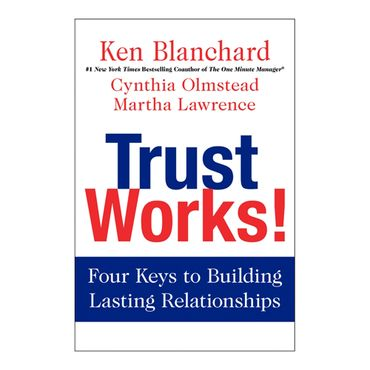 trust-works-four-keys-to-building-lasting-relationships-2-9780062205988
