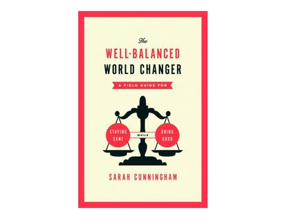 the-well-balanced-world-changer-8-9780802407665