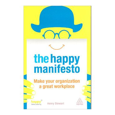 the-happy-manifesto-make-your-organization-a-great-workplace-8-9780749467517