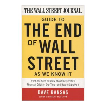 the-wall-street-journal-guide-to-the-end-of-wall-street-as-we-know-it-2-9780061788406