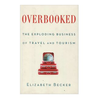 overbooked-the-exploding-business-of-travel-and-tourism-4-9781439160992