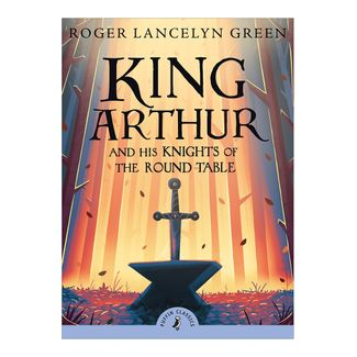 king-arthur-and-his-knights-of-the-round-table-2-9780141321011