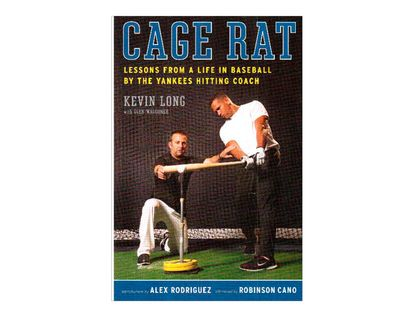cage-rat-lessons-from-a-life-in-baseball-by-the-yankees-hitting-coach-2-9780061995019
