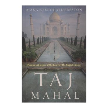 taj-mahal-passion-and-genius-at-the-heart-of-the-moghul-empire-8-9780802715111