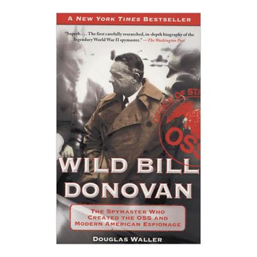 wild-bill-donovan-the-spymaster-who-created-the-oss-and-modern-american-espionage-4-9781416576204