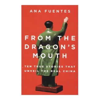 from-the-dragons-mouth-ten-true-stories-that-unveil-the-real-china-2-9780142427385