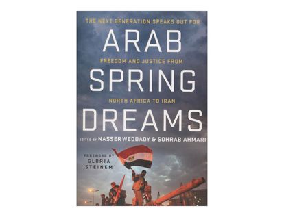 arab-spring-dreams-the-next-generation-speaks-out-for-freedom-and-justice-from-north-africa-to-iran-2-9780230115927