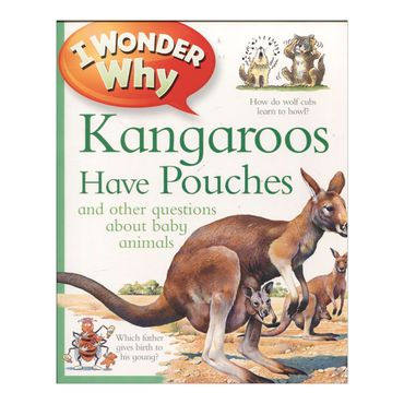 i-wonder-why-kangaroos-have-pouches-and-other-questions-about-baby-animals-8-9780753435243