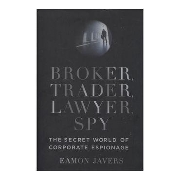 broker-trader-lawyer-spy-the-secret-world-of-corporate-espionage-2-9780061697203