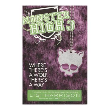 monster-high-3-where-theres-a-wolf-theres-a-way-1-9780316186681