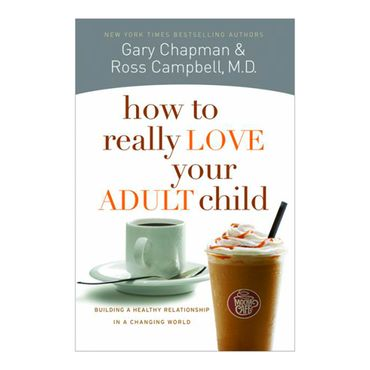 how-to-really-love-your-adult-chil-8-9780802468512