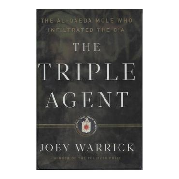 the-triple-agent-the-al-qaeda-mole-who-infiltrated-the-cia-8-9780385534185