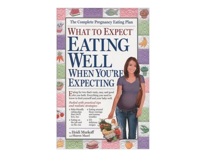 what-to-expect-eating-well-when-youre-expecting-8-9780761133261