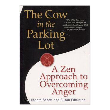 the-cow-in-the-parking-lot-a-zen-approach-to-overcoming-anger-8-9780761158158