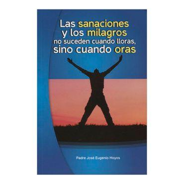 las-sanaciones-y-los-milagros-no-suceden-cuando-lloras-sino-cuando-oras-10309641