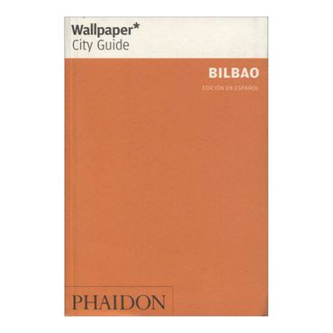 wallpaper-city-guide-bilbao-edicion-en-espanol-8-9780714899282