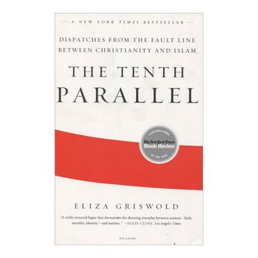the-tenth-parallel-dispatches-from-the-fault-line-between-christianity-and-islam-1-9780312569365