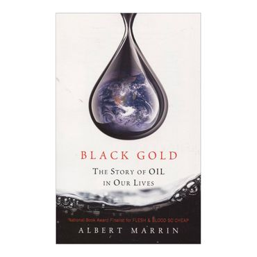 black-gold-the-story-of-oil-in-our-lives-8-9780375859687