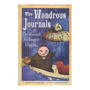 the-wondrous-journals-of-dr-wendell-wellington-wiggins-8-9780375868504