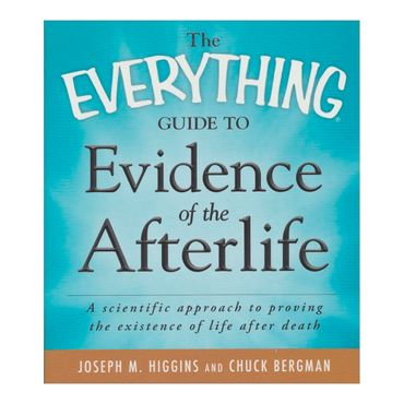 the-everything-guide-to-evidence-of-the-afterlife-4-9781440510083