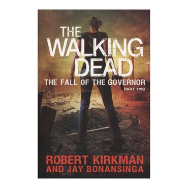the-walking-dead-the-fall-of-the-governor-part-two-1-9781447266822