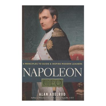 napoleon-ceo-6-principles-to-guide-and-inspire-modern-leaders-2-9781402779060
