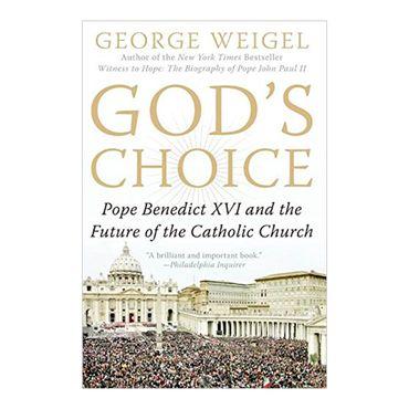 gods-choice-pope-benedict-xvi-and-the-future-of-the-catholic-church-2-9780060937591