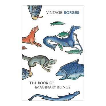 the-book-of-imaginary-beings-2-9780099442639