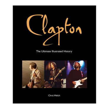 clapton-the-ultimate-illustrated-history-8-9780760347072