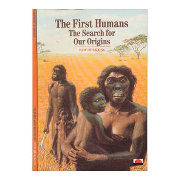 the-first-humans-the-search-for-our-origins-8-9780500300565