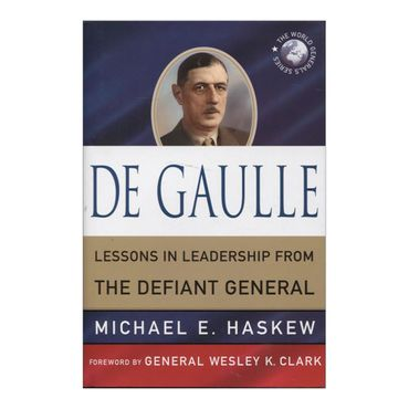 de-gaulle-lessons-in-leadership-from-the-defiant-general-2-9780230110816