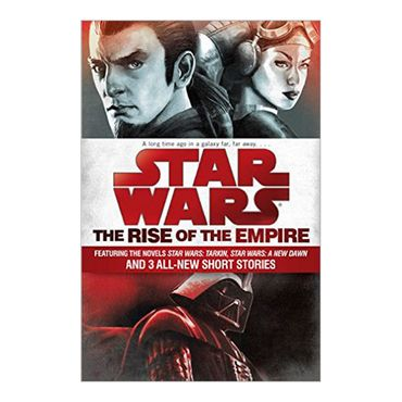 star-wars-the-rise-of-the-empire-star-wars-tarkin-star-wars-a-new-dawn-2-9781101965030