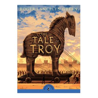 the-tale-of-troy-puffin-classics-2-9780141341965