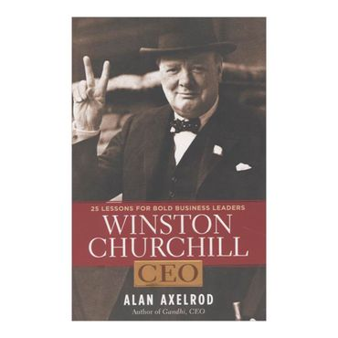 winston-churchill-ceo-25-lessons-for-bold-business-leaders-2-9781402790492
