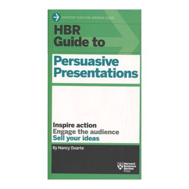 hbr-guide-to-persuasive-presentations-4-9781422187104
