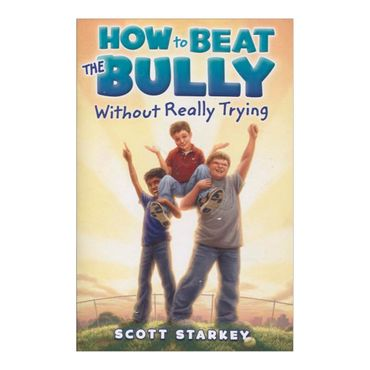 how-to-beat-the-bully-without-really-trying-6-9781442484733