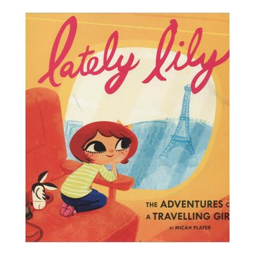 lately-lily-the-adventures-of-a-travelling-girl-4-9781452115252