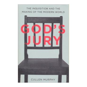 gods-jury-the-inquisition-and-the-making-of-the-modern-world-8-9780713995343