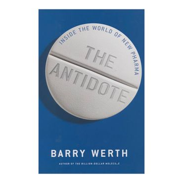 the-antidote-inside-the-world-of-new-pharma-4-9781451655667