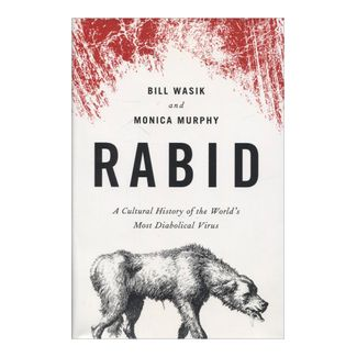 rabid-a-cultural-history-of-the-worlds-most-diabolical-virus-8-9780670023738