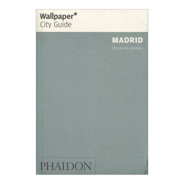 wallpaper-city-guide-madrid-edicion-en-espanol-8-9780714899244