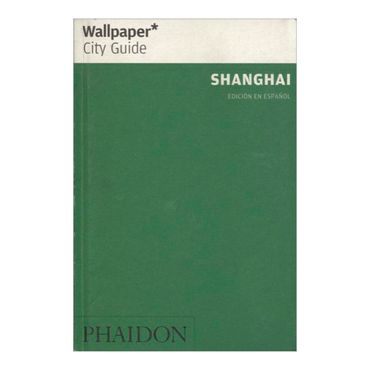 wallpaper-city-guide-shanghai-edicion-en-espanol-8-9780714896427