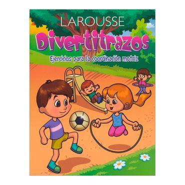larousse-divertitrazos-ejercicios-para-la-coordinacion-motriz-1-9786072110502