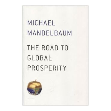 the-road-to-global-prosperity-9781476769998