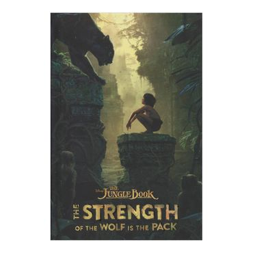 the-jungle-book-the-strength-of-the-wolf-is-the-pack-9781484725795