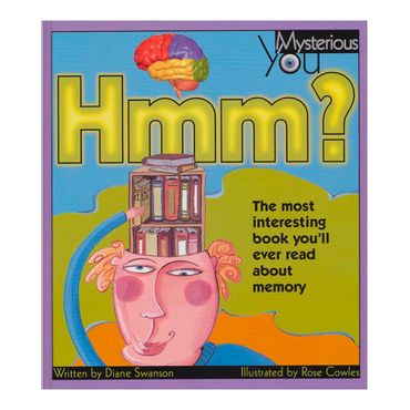 hmm-the-most-interesting-book-youll-ever-read-about-memory-mysterious-you-9781550745955